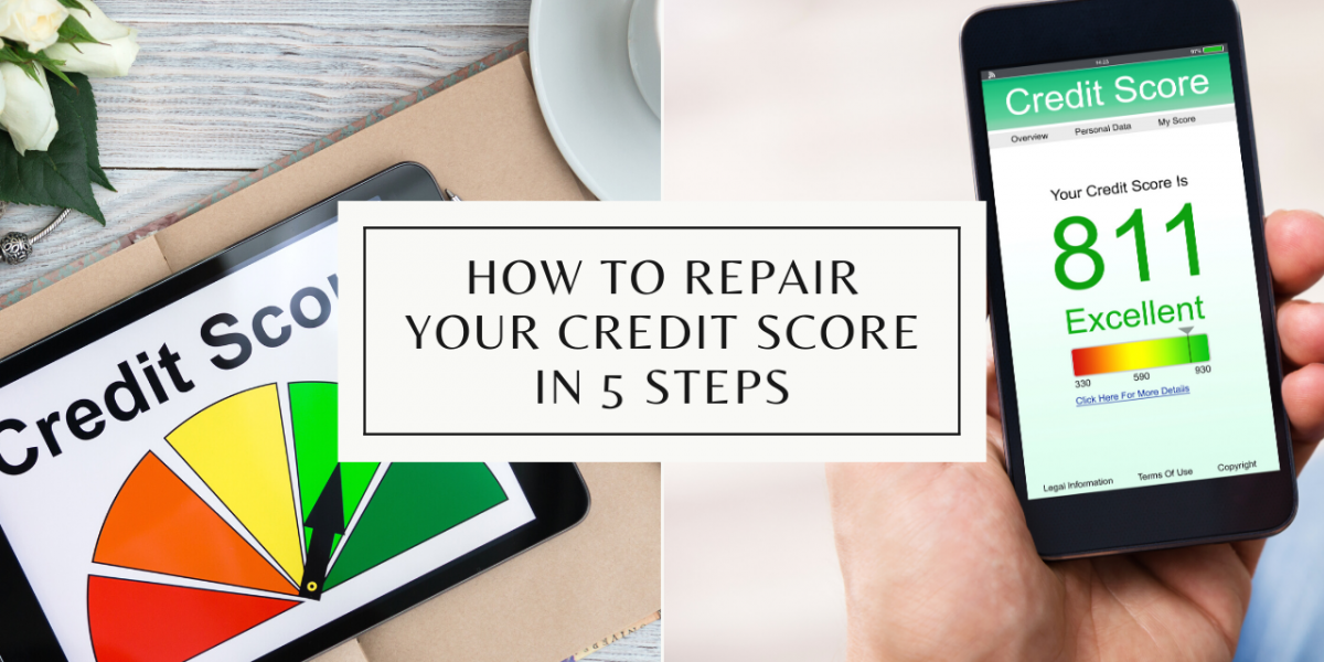 03. How To Repair Your Credit Score in 5 Steps